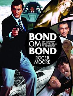 Bond om Bond : den kompletta guiden till 50 år av Bondfilmer