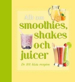 Allt om smoothies, shakes och juicer