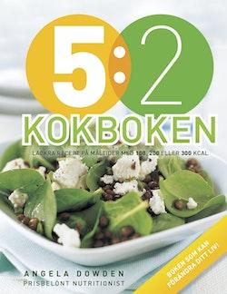 5:2 kokboken : läckra recept på måltider med 100, 200 eller 300 kcal