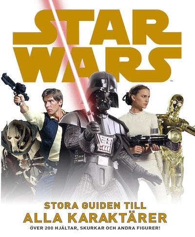 Star Wars : stora guiden till alla karaktärer