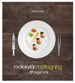 Molekylär matlagning i ditt eget kök