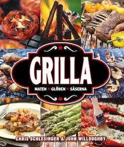 Grilla : maten, glöden och såserna