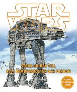 Star Wars : stora guiden till alla rymdfarkoster och fordon