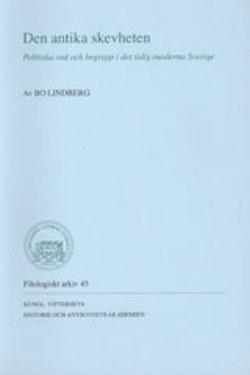 Den antika skevheten : politiska ord och begrepp i det tidig-moderna Sverige
