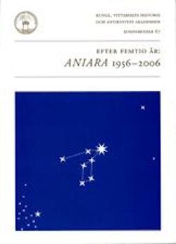 Efter femtio år : Aniara 1956-2006 : föredrag vid ett symposium i Kungl. Vitterhetsakademien 12 oktober 2006