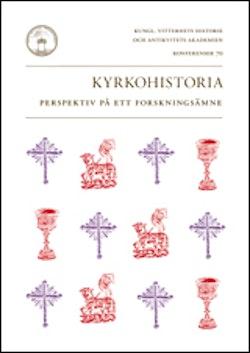 Kyrkohistoria : perspektiv på ett forskningsämne