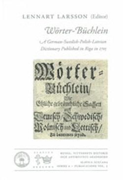 Wörter-Büchlein : a German-Swedish-Polish-Latvian dictionary published in Riga in 1705