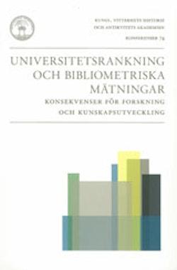 Universitetsrankning och bibliometriska mätningar : konsekvenser för forskning och kunskapsutveckling