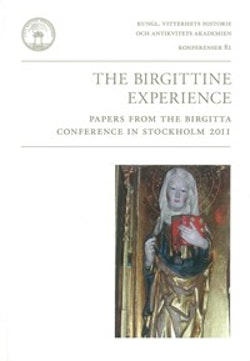 The Birgittine experience : papers from the Birgitta Conference in Stockholm 2011