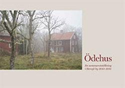 Ödehus : En sommarutställning i Stensjö by 2013-2014