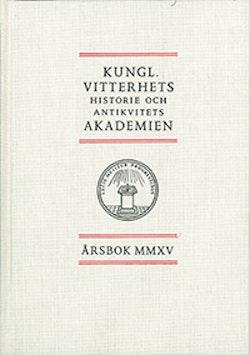 Kungl. Vitterhets historie och antikvitets akademien årsbok. 2015