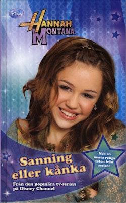 Hannah Montana. Sanning eller kånka