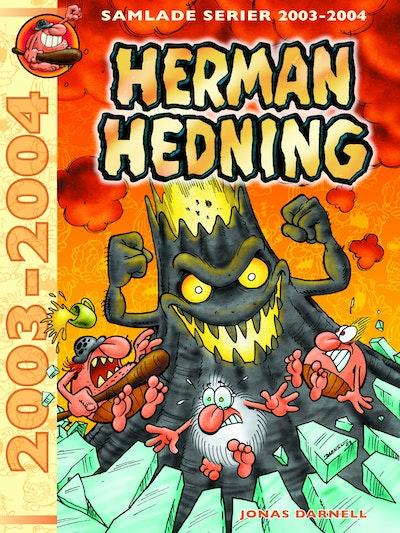 Herman Hedning. Samlade serier 2003-2004