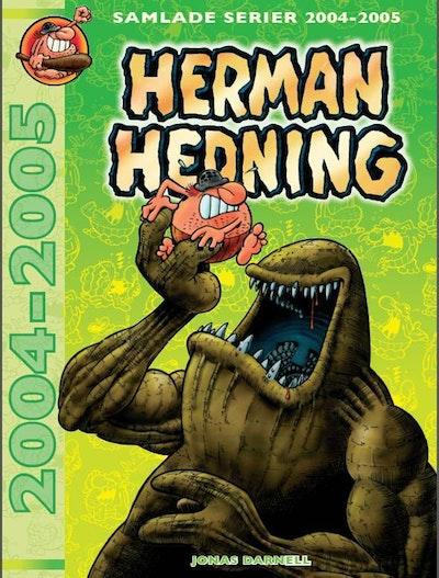 Herman Hedning. Samlade serier 2004-2005