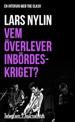 Vem överlever inbördeskriget? : En intervju med The Clash