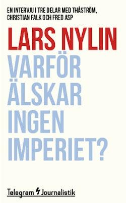 Varför älskar ingen Imperiet? : En intervju i tre delar med Thåström, Christian Falk och Fred Asp