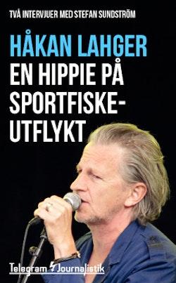 En hippie på sportfiskeutflykt : Två intervjuer med Stefan Sundström