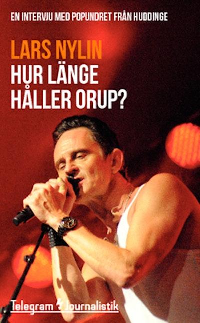 Hur länge håller Orup? : en intervju med popundret från Huddinge