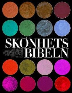 Skönhetsbibeln : allt om smink perfekt hår proffsens hemligheter tidsbokade ingrepp skräddarsydd hudvård