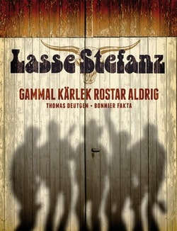 Lasse Stefanz : gammal kärlek rostar aldrig