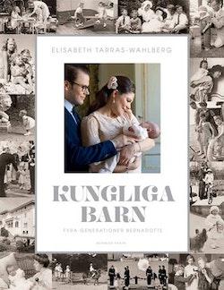 Kungliga barn : fyra generationer Bernadotte