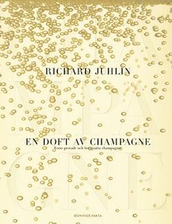 En doft av champagne : 8000 provade och betygsatta champagner