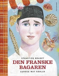 Den franske bagaren : surdeg, mat, kärlek