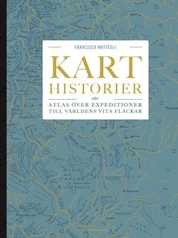 Karthistorier : eller atlas över expeditioner till världens vita fläckar