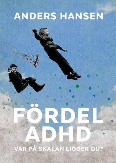 Fördel ADHD : var på skalan ligget du?