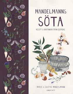 Mandelmanns söta : recept och baktankar från Djupadal