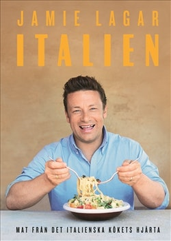 Jamie lagar Italien : en hyllning till den goda italienska maten