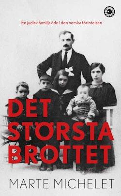 Det största brottet : offer och gärningsmän i den norska Förintelsen