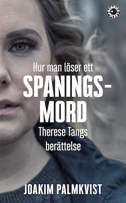 Hur man löser ett spaningsmord : Therese Tangs berättelse