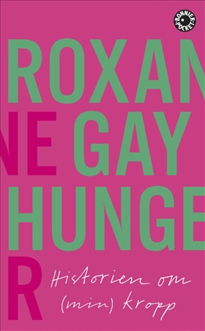 Hunger : historien om (min) kropp