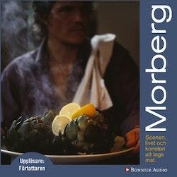 Morberg : scenen, livet och konsten att laga mat