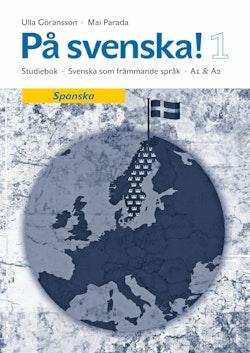 På svenska! 1 studiebok spanska