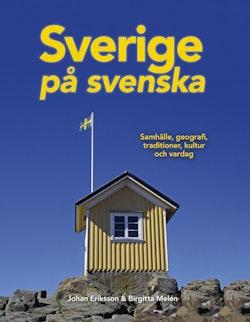 Sverige på svenska : samhälle, geografi, traditioner, kultur och vardag
