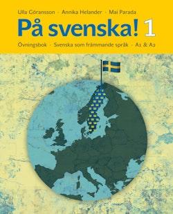 På svenska! 1 : övningsbok - svenska som främmande språk A1 & A2