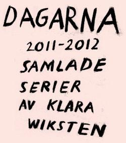 Dagarna 2011–2012 : Samlade serier av Klara Wiksten