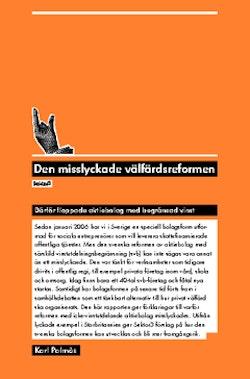 Den misslyckade välfärdsreformen : därför floppade aktiebolag med begränsad vinst