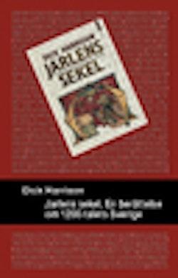 Jarlens sekel : en berättelse om 1200-talets Sverige
