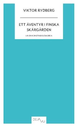 Ett äventyr i Finska skärgården : ur en konstnärs dagbok