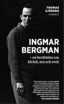 Ingmar Bergman : en berättelse om kärlek, sex och svek