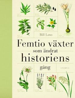 Femtio växter som ändrat historiens gång