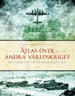 Atlas över andra världskriget : 200 kartor över viktiga händelser och slag
