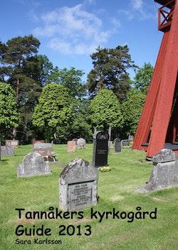 Tannåkers kyrkogård : Guide 2013