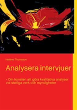 Analysera intervjuer : om konsten att göra kvalitativa analyser vid statliga verk och myndigheter