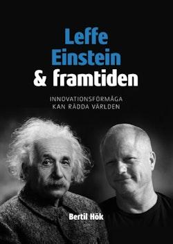 Leffe, Einstein och framtiden : Innovationsförmåga kan rädda världen