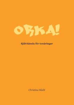 Orka!: Självkänsla för tonåringar