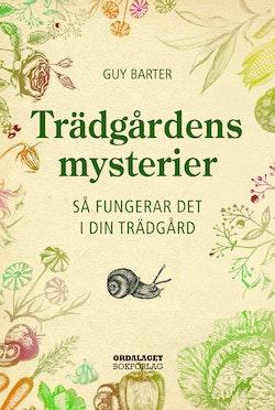 Trädgårdens mysterier : så fungerar det i din trädgård